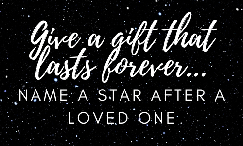 Give a gift that lasts forever! Name a star after your loved one.