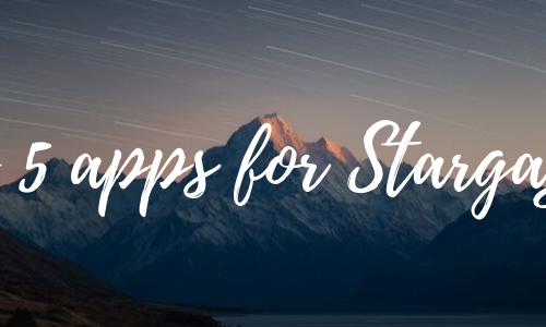 The top 5 free apps for Stargazing